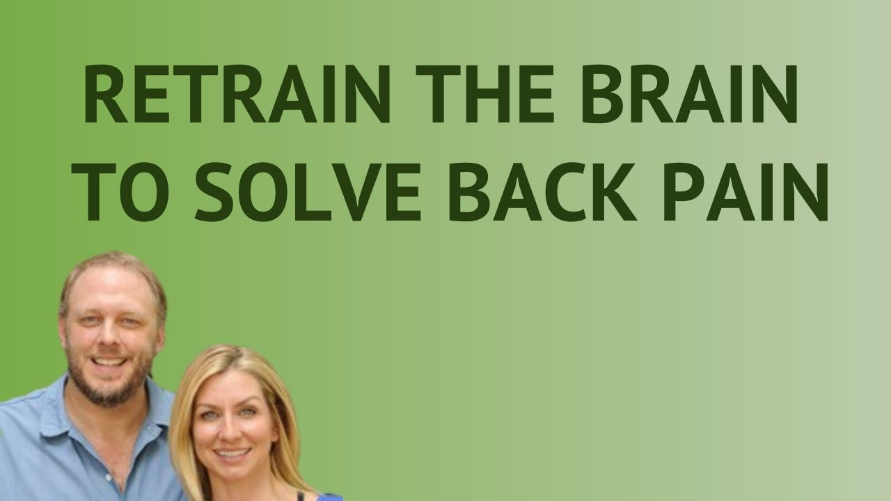 Retrain The Brain To Solve Back Pain